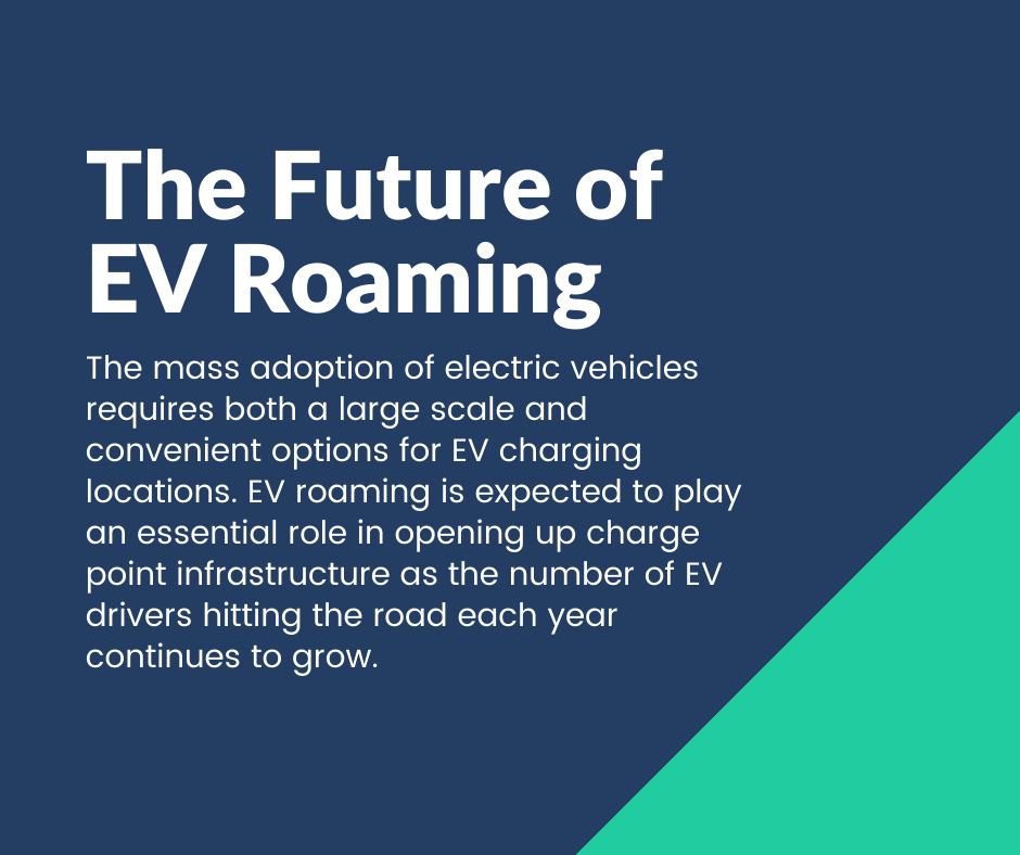 EV Roaming: An Important Key to Scaling Your Charge Point Network - Whether you're taking a cross-country road trip or driving across borders, EV roaming allows drivers to seamlessly charge up at stations belonging to different networks. Let's take a closer look at how EV roaming works and what it means for your business.